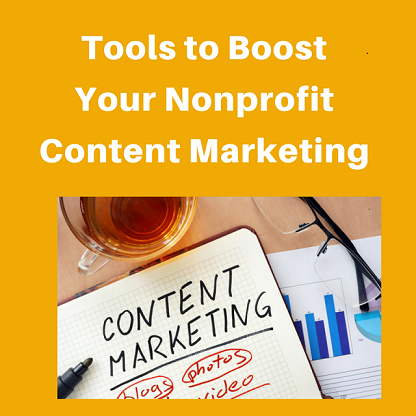Tools to boost your nonprofit content marketing