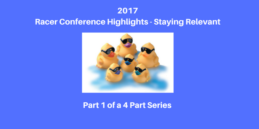2017 Racer Conference Highlights - Staying Relevant